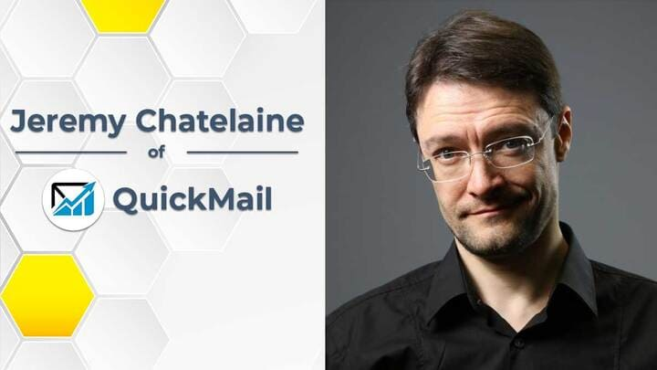 "Jeremy Chatelaine's Cold Email Tips: ""Be Laser-Focused on One Thing"""