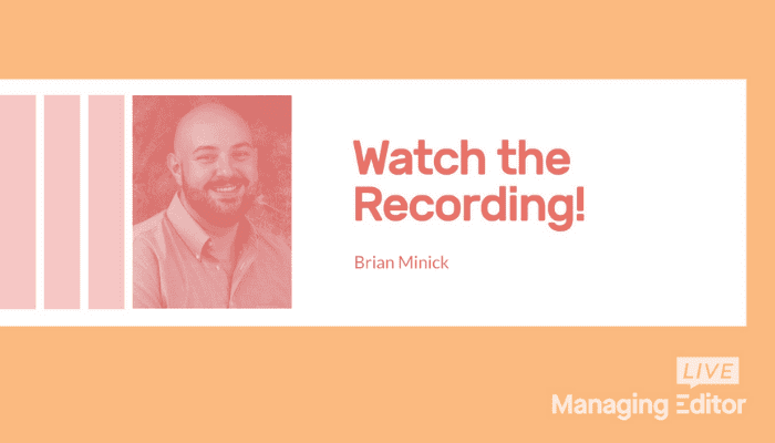 Landing in the Inbox: Brian Minick at Managing Editor Live